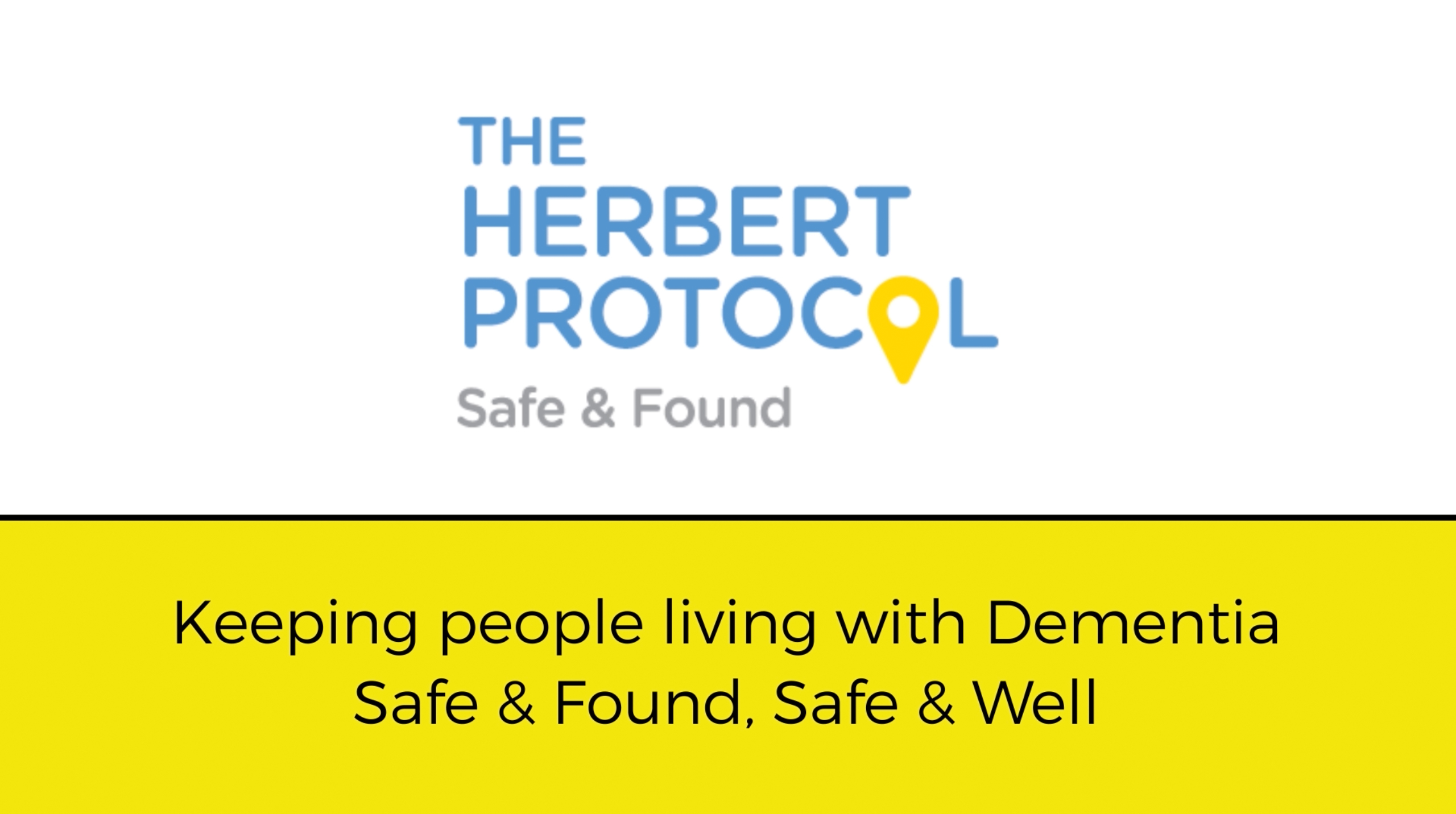 Keeping People Living With Dementia: Safe & Found, Safe & Well